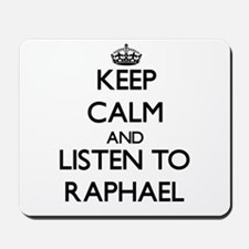 Keep Calm and Listen to Raphael Mousepad