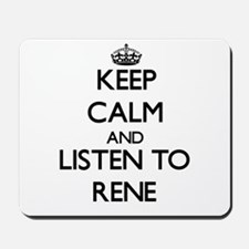 Keep Calm and Listen to Rene Mousepad