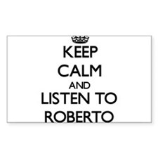 Keep Calm and Listen to Roberto Decal
