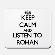 Keep Calm and Listen to Rohan Mousepad