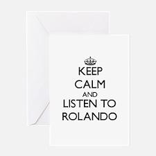 Keep Calm and Listen to Rolando Greeting Cards