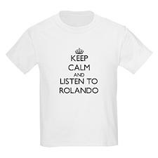 Keep Calm and Listen to Rolando T-Shirt