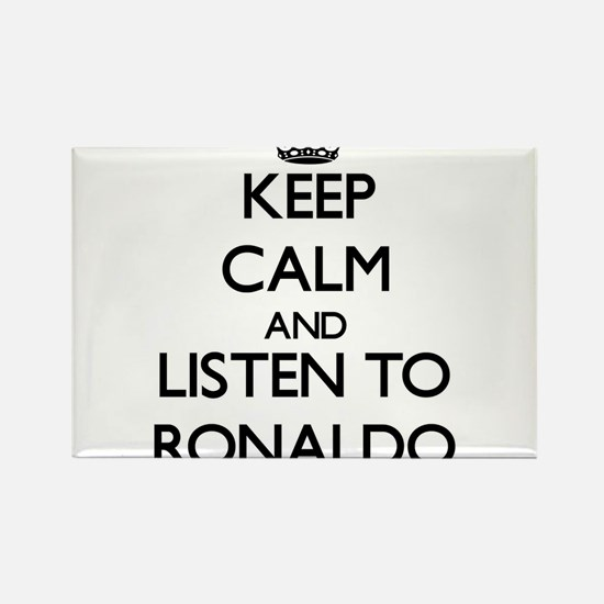 Keep Calm and Listen to Ronaldo Magnets