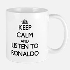Keep Calm and Listen to Ronaldo Mugs