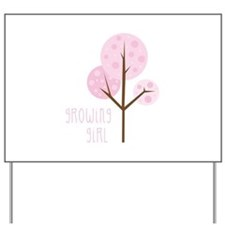 Growing Girl Yard Sign