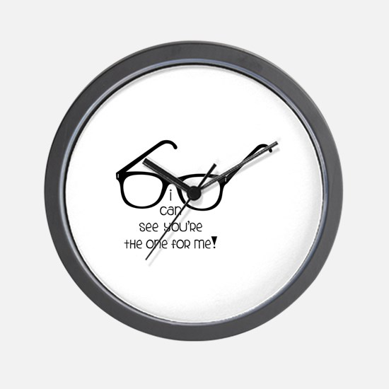 I Can See You're The One for Me Wall Clock