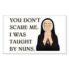 TAUGHT BY NUNS Decal