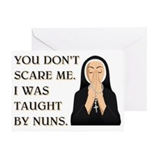 TAUGHT BY NUNS Greeting Card