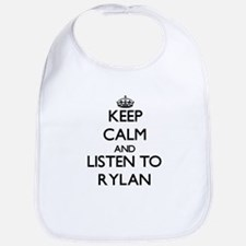 Keep Calm and Listen to Rylan Bib