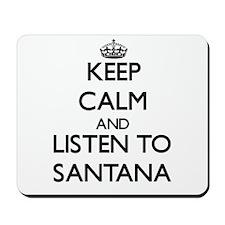 Keep Calm and Listen to Santana Mousepad