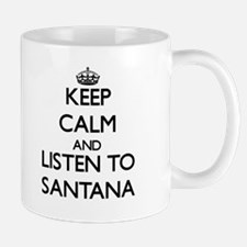 Keep Calm and Listen to Santana Mugs