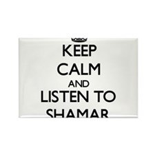 Keep Calm and Listen to Shamar Magnets