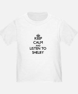 Keep Calm and Listen to Shelby T-Shirt