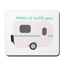 Home Is With You Mousepad