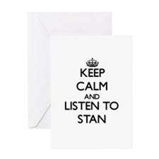Keep Calm and Listen to Stan Greeting Cards