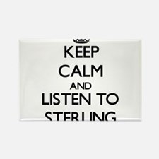 Keep Calm and Listen to Sterling Magnets