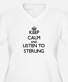 Keep Calm and Listen to Sterling Plus Size T-Shirt
