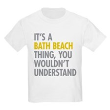 Bath Beach Thing T-Shirt