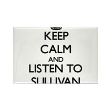 Keep Calm and Listen to Sullivan Magnets