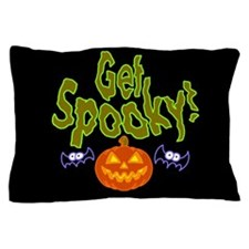 Halloween Get Spooky! Pillow Case