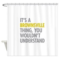 Brownsville Thing Shower Curtain