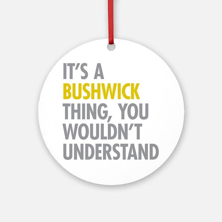 Bushwick Thing Ornament (Round)