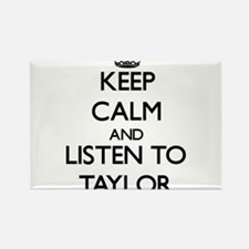 Keep Calm and Listen to Taylor Magnets