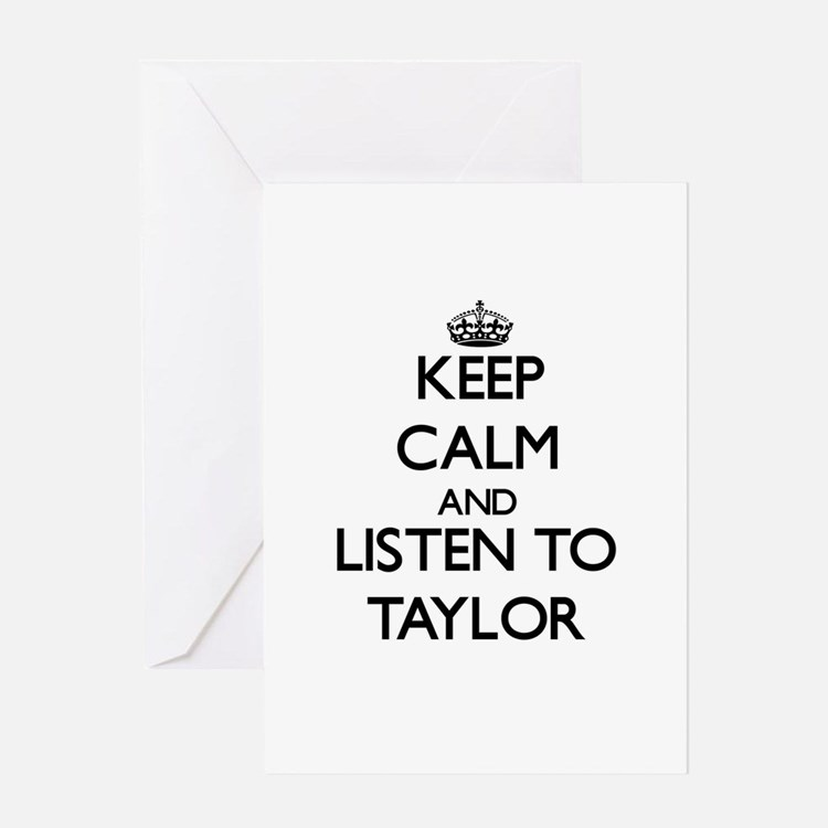 Keep Calm and Listen to Taylor Greeting Cards