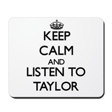 Keep Calm and Listen to Taylor Mousepad