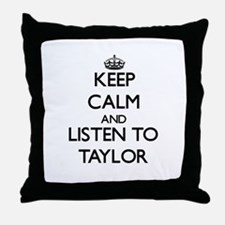 Keep Calm and Listen to Taylor Throw Pillow