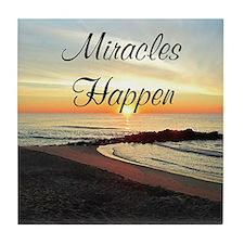 MIRACLES HAPPEN Tile Coaster