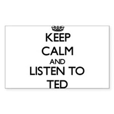 Keep Calm and Listen to Ted Decal