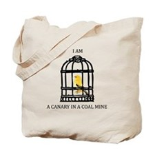 Canary In A Coal Mine Tote Bag