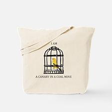 Canary In A Coal Mine Tote Bag