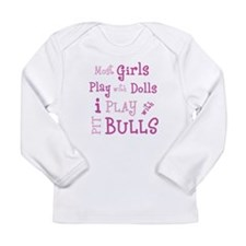 Most Girls Play With Dolls I Long Sleeve T-Shirt