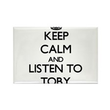 Keep Calm and Listen to Toby Magnets