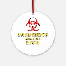 Pandemics... Ornament (Round)