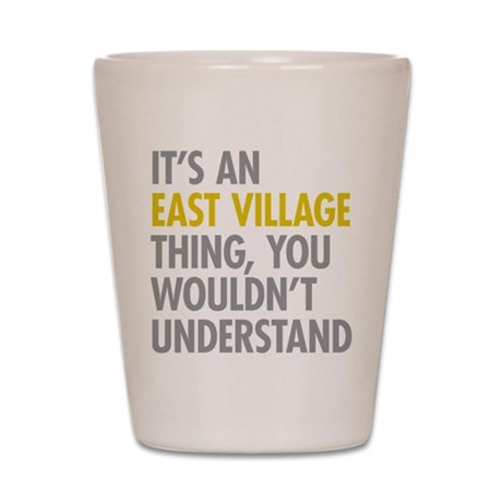 East Village Thing Shot Glass