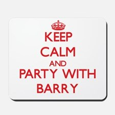 Keep calm and Party with Barry Mousepad