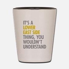 Lower East Side Thing Shot Glass