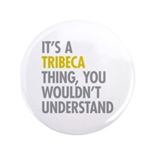 """TriBeCa Thing 3.5"""" Button"""