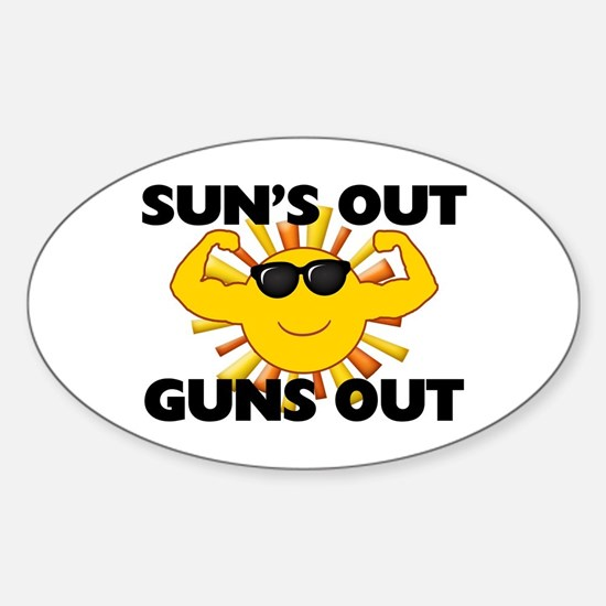 Sun's Out Guns Out Sticker (Oval)