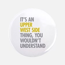 """Upper West Side Thing 3.5"""" Button"""