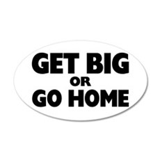 Get Big Or Go Home Wall Decal