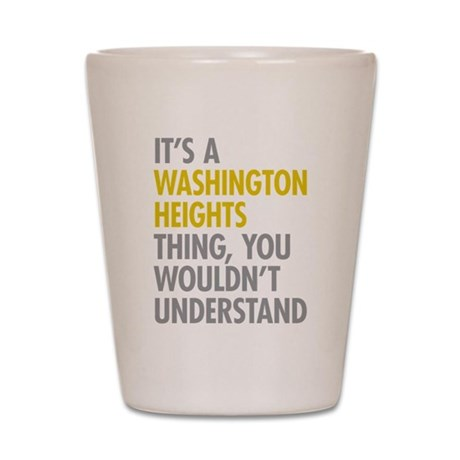 Washington Heights Thing Shot Glass