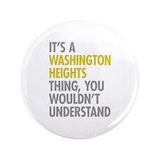 "Washington Heights Thing 3.5"" Button"