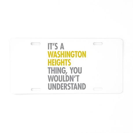 Washington Heights Thing Aluminum License Plate