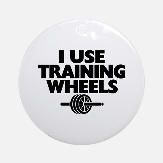 I Use Training Wheels Ornament (Round)