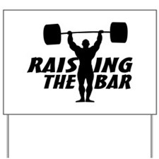 Raising The Bar Yard Sign