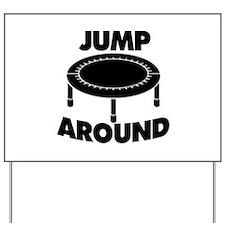 Jump Around Trampoline Yard Sign